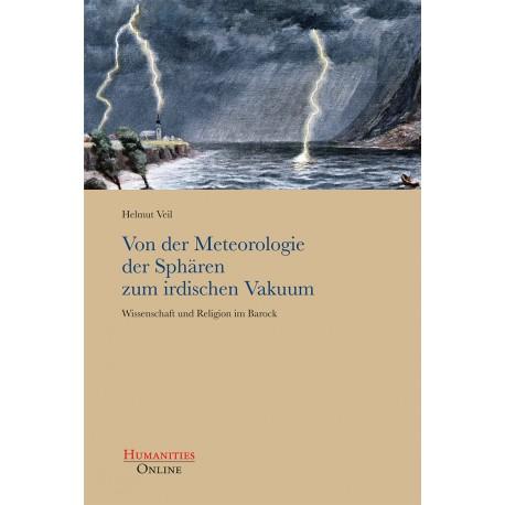 Von der Meteorologie der Sphären zum irdischen Vakuum