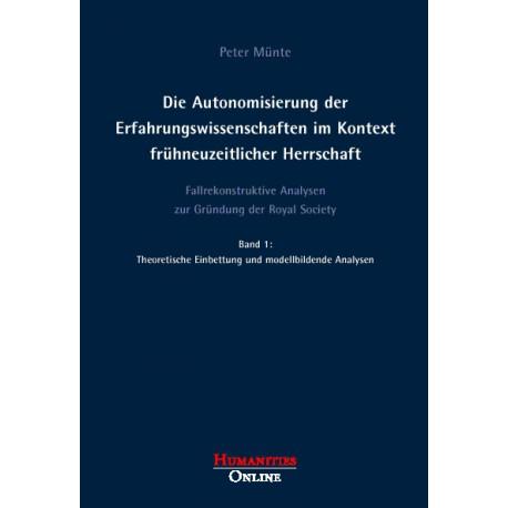 Die Autonomisierung der Erfahrungswissenschaften im Kontext frühneuzeitlicher Herrschaft
