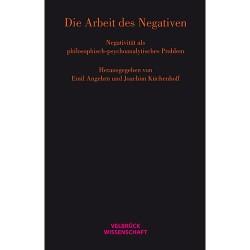 Die Arbeit des Negativen
