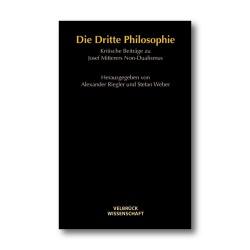 Die Dritte Philosophie. Kritische Beiträge zu Josef Mitterers Non-Dualismus