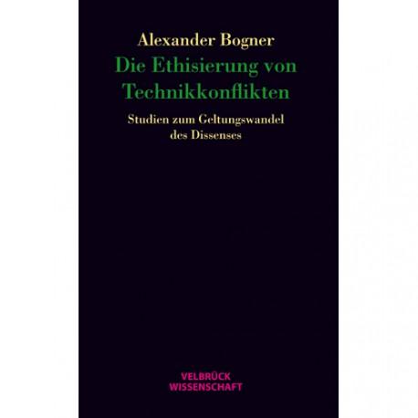 Die Ethisierung von Technikkonflikten