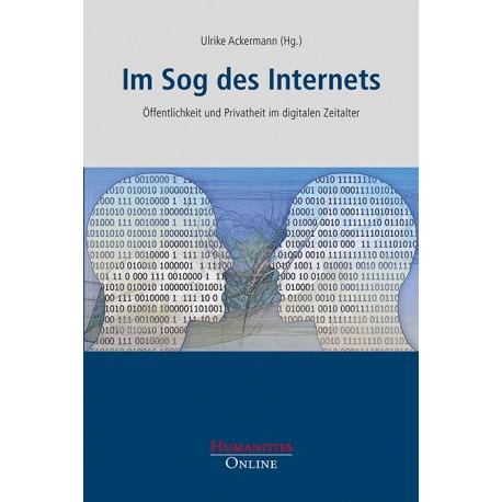 Im Sog des Internets. Öffentlichkeit und Privatheit im digitalen Zeitalter