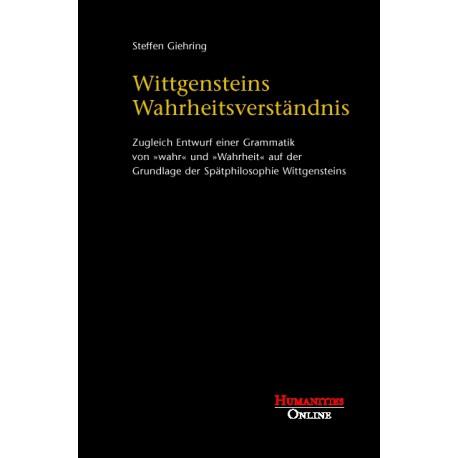 Wittgensteins Wahrheitsverständnis