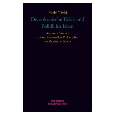 Demokratische Ethik und Politik im Islam