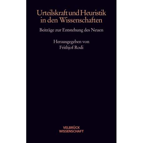 Urteilskraft und Heuristik in den Wissenschaften