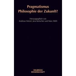 Pragmatismus – Philosophie der Zukunft?