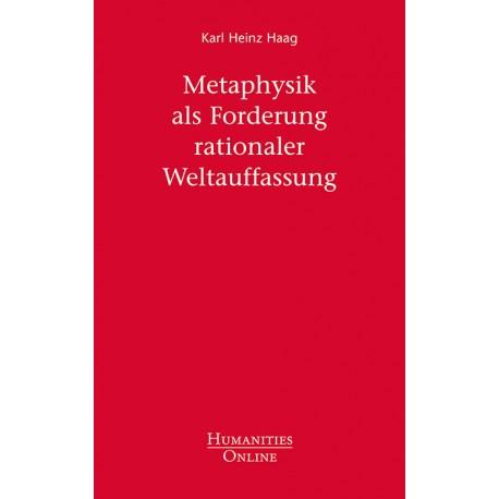 Metaphysik als Forderung rationaler Weltauffassung