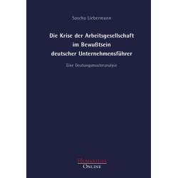 Die Krise der Arbeitsgesellschaft im Bewußtsein deutscher Unternehmensführer