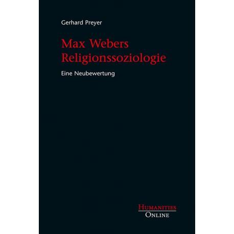 Max Webers Religionssoziologie. Eine Neubewertung