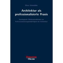 Architektur als professionalisierte Praxis